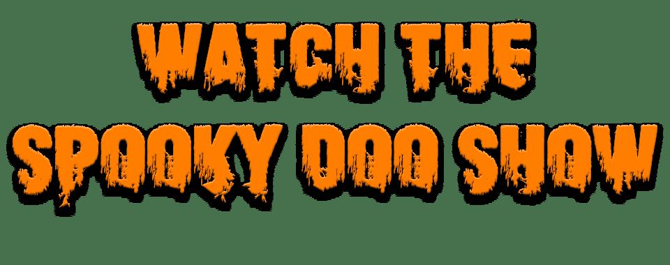 Spooky-doo-show