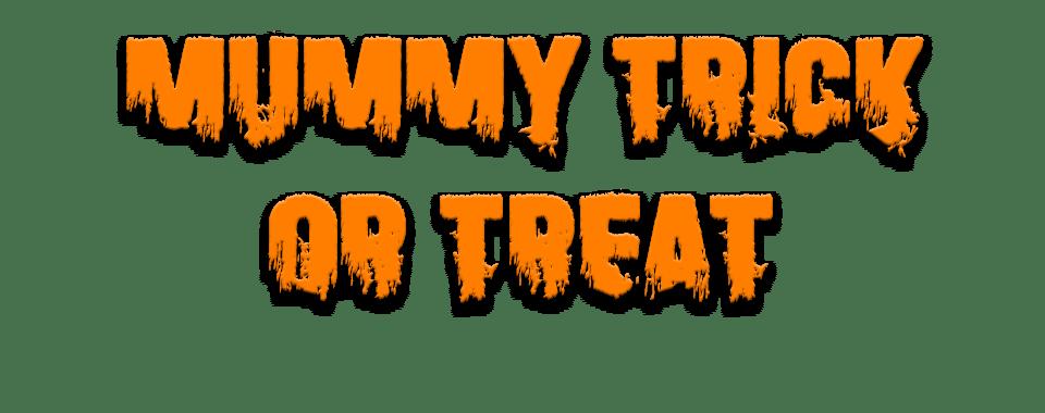 mummy-trick-or-treat