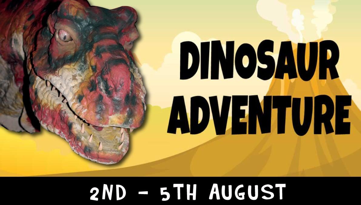 Dinosaur Adventure 2nd to 5th August 2019