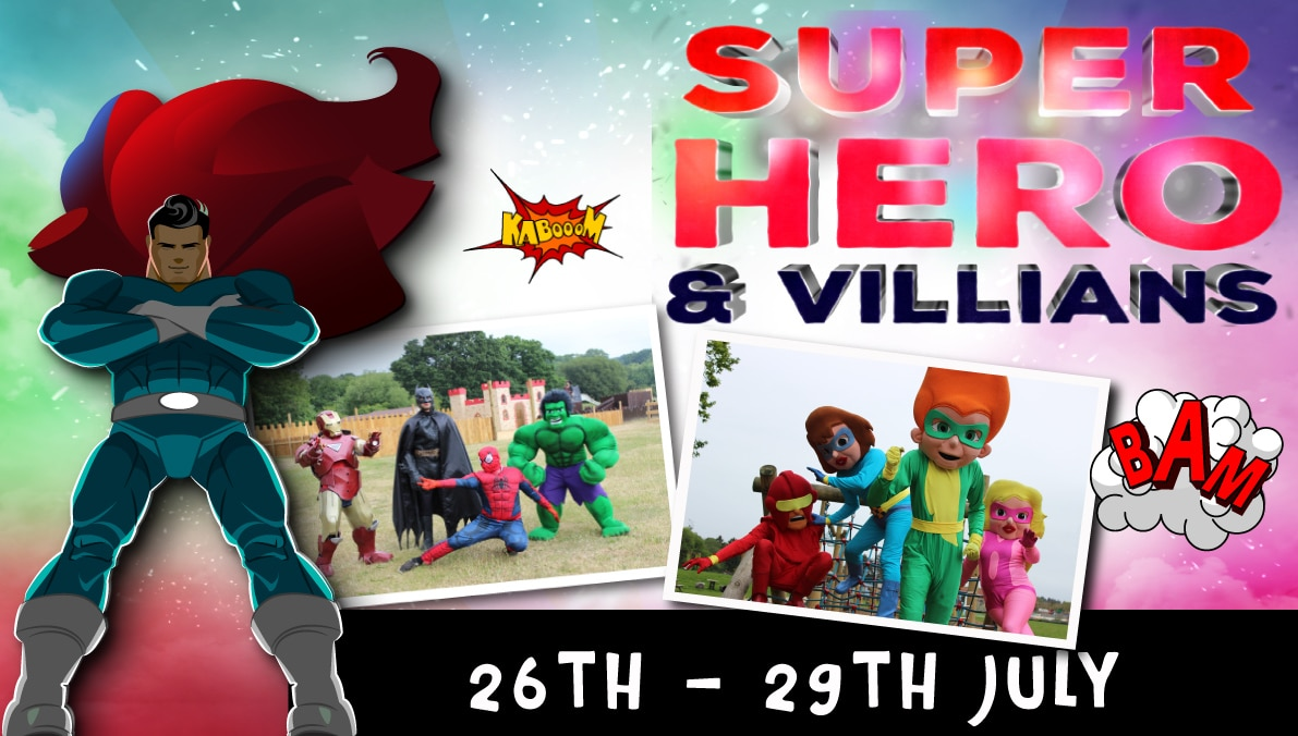 Superhero & Villains Event 26th to 29th July 2019
