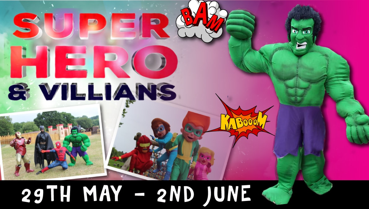 Superheroes & Villains Event 29th May to 2nd June 2019