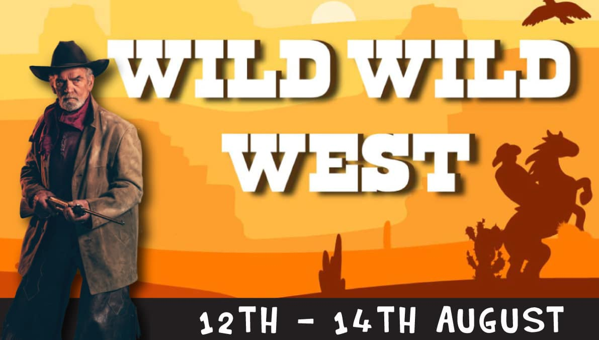 Wild Wild West Event 12th to 14th August